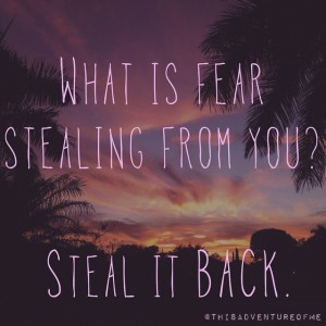 what is fear stealing from you