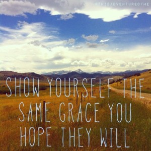 show yourself the grace you hope they will